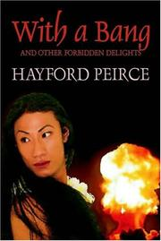 Cover of: With A Bang And Other Forbidden Delights by Hayford Peirce