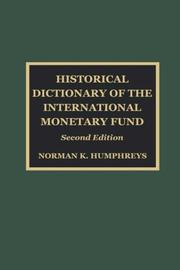 Cover of: Historical Dictionary of the International Monetary Fund by Norman K. Humphreys