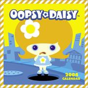 Cover of: Oopsy Daisy 2004 Wall Calendar | Cosmic Debris.