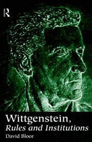 Cover of: Wittgenstein, Rules and Institutions by David Bloor