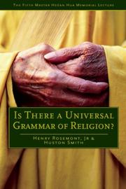 Cover of: Is There a Universal Grammar of Religion? (Master Hsuan Hua Memorial Lecture) | Huston Smith