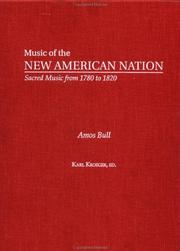 Cover of: Amos Bull: The Collected Works (Music of the New American Nations : Sacred Music from 1780 to 1820, Vol 1) | Karl Kroeger