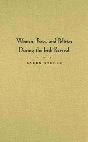 Cover of: Women, Press, and Politics During the Irish Revival (Irish Studies) | Karen Steele