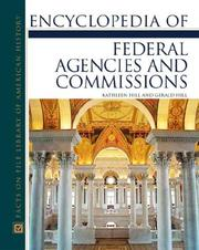 Cover of: Encyclopedia of federal agencies and commissions by Kathleen Hill