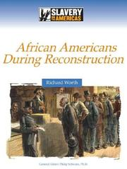 Cover of: African Americans During Reconstruction (Slavery in the Americas) | Richard Worth
