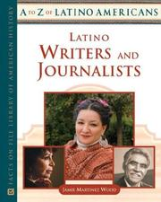 Cover of: Latino Writers And Journalists (A to Z of Latino Americans) | Jamie Martinez Wood