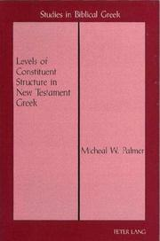 Cover of: Levels of constituent structure in New Testament Greek by Micheal W. Palmer