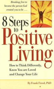 Cover of: 8 Steps to Positive Living | Frank, Ph.D. Freed
