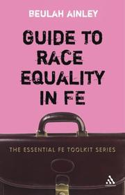 Cover of: Guide to Race Equality in FE (Essential Fe Toolkit) | Beulah Ainley