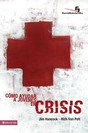 Cover of: Como ayudar a jovenes en crisis/ The Youth Worker's Guide to Helping Teenagers in Crisis (Especialidades Juveniles) | Jim Hancock