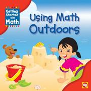 Cover of: Using Math Outdoors (Getting Started With Math) | Amy Rauen