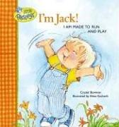 Cover of: I'm Jack! I Am Made to Run and Play (Little Blessings Picture Books.) | Crystal Bowman