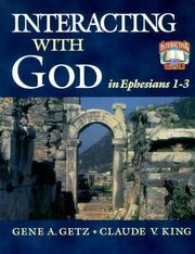 Cover of: Interacting with God in Ephesians 1-3 (Interacting with God) by Gene A. Getz