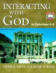 Cover of: Interacting with God in Ephesians 4-6 (Interacting with God) | Gene A. Getz