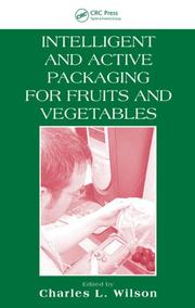 Cover of: Intelligent and Active Packaging for Fruits and Vegetables | Charles L. Wilson Ph.D.
