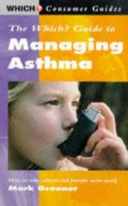 "Cover of: ""Which?"" Guide to Managing Asthma (""Which?"" Consumer Guides) by Mark Greener"