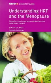 "Cover of: ""Which?"" Guide to Understanding HRT and the Menopause (""Which?"" Consumer Guides) by Robert C.D. Wilson"