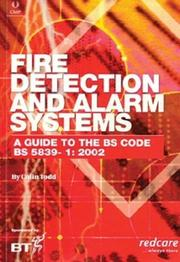 Cover of: Fire Detection and Alarm Systems. A Guide to the BS 5839-1 by Colin Todd
