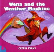Cover of: Wena and the Weather Machine (Llyfrau Llawen) | Catrin Evans
