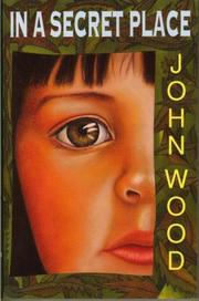 Cover of: In a Secret Place | John Wood