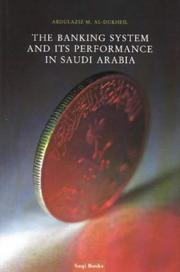 Cover of: The Banking System and Its Performance in Saudi Arabia | Abdulaziz M. al-Dukheil