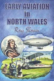 Cover of: Early Aviation in North Wales | Roy Sloan