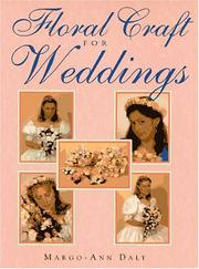Cover of: Floral Craft for Weddings by Margot-Ann Daly