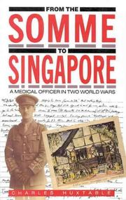 Cover of: From the Somme to Singapore | Charles Huxtable, Charles Huxtable
