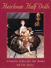 Cover of: Heirloom Half Dolls | Beth Hill