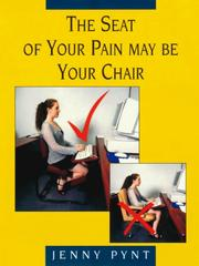 Cover of: The Seat of Your Pain May Be Your Chair | Jenny Pynt