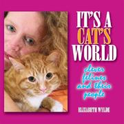 Cover of: It's a Cat's World | Elizabeth Wylde