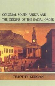 Cover of: Colonial South Africa and the Origins of the Racial Order | Timothy Keegan Dr.