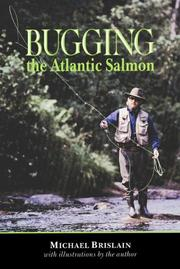 Cover of: Bugging the Atlantic Salmon | Michael Brislain