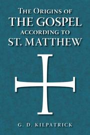 Cover of: The Origins of the Gospel According to St. Matthew | G. D. Kilpatrick