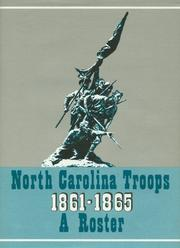 Cover of: North Carolina Troops, 1861-1865: A Roster (Volume XI: Infantry, 45th-48th Regiments) | Weymouth T. Jordan Jr. and Louis H. Manarin