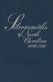 Cover of: Silversmiths of North Carolina,1696-1860 | Mary R. Peacock