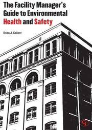 Cover of: The Facility Manager's Guide to Environmental Health and Safety by Brian Gallant