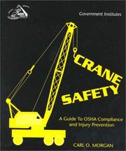 Cover of: Crane Safety | Ph.D., Carl O. Morgan