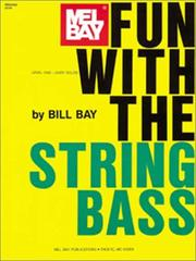 Cover of: Mel Bay Fun with the String Bass | William Bay