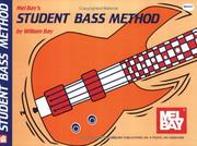 Cover of: Mel Bay Student Bass Method | William Bay