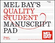 Cover of: Mel Bay's Quality Student Manuscript Pad, 6-Stave | William Bay