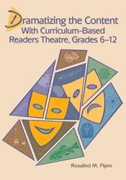 Cover of: Dramatizing the Content With Curriculum-based Readers Theatre, Grades 612 | Rosalind M. Flynn