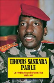 Cover of: Thomas Sankara parle, La révolution au Burkina Faso 1983-1987 by Thomas Sankara