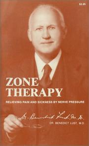 Cover of: Zone Therapy Relieving Pain and Sickness by Nerve Pressure | Benedict Lust