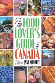 Cover of: The Food Lover's Guide to Canada | Jane Mundy