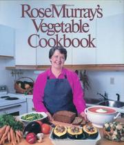 Cover of: Rose Murray's Vegetable Cookbook | Rose Murray