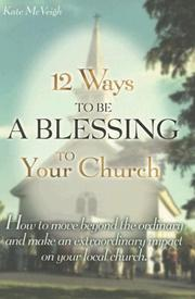 Cover of: 12 Ways To Be A Blessing To Your Church | Kate McVeigh