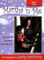 Cover of: Martha 'n Me Duet Book Level 1 Easy by Martha Sherrill Kelsey