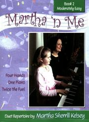 Cover of: Martha 'n Me Duet Book Level 2 Moderately Easy by Martha Sherrill Kelsey