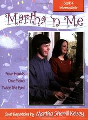 Cover of: Martha 'n Me Duet Book Level 4 Intermediate | Martha Sherrill Kelsey